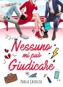 Book Cover: Nessuno mi può giudicare di Paola Chiozza - COVER REVEAL