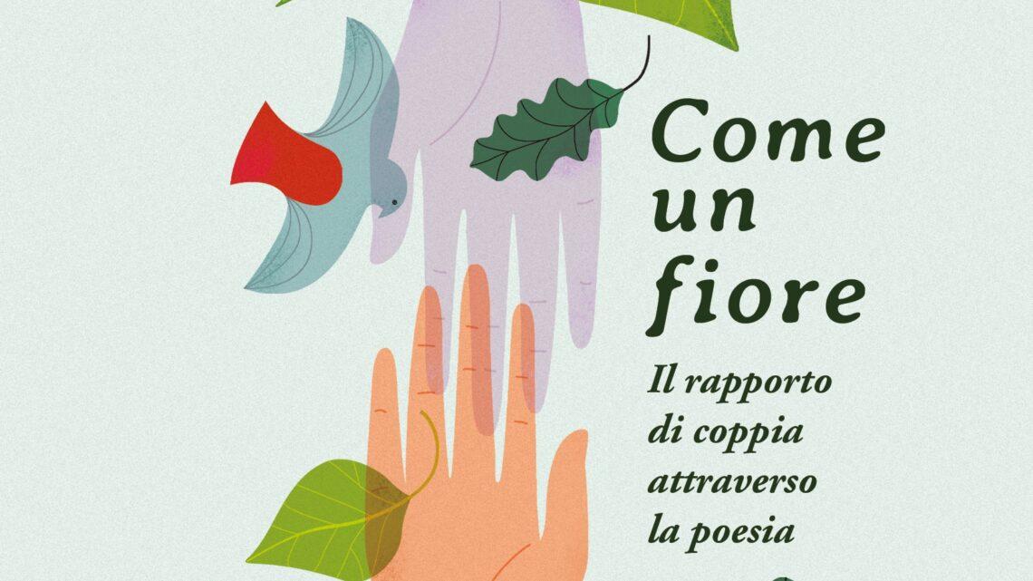 Come un fiore – Il rapporto di coppia attraverso la poesia di Marino Moretti – SEGNALAZIONE