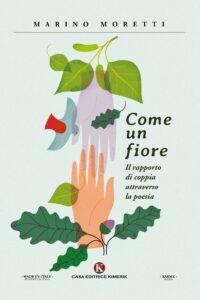 Book Cover: Come un fiore - Il rapporto di coppia attraverso la poesia di Marino Moretti - SEGNALAZIONE