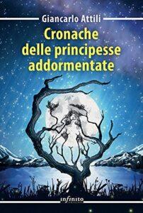 Book Cover: Cronache delle principesse addormentate di Giancarlo Attili - BLOG TOUR