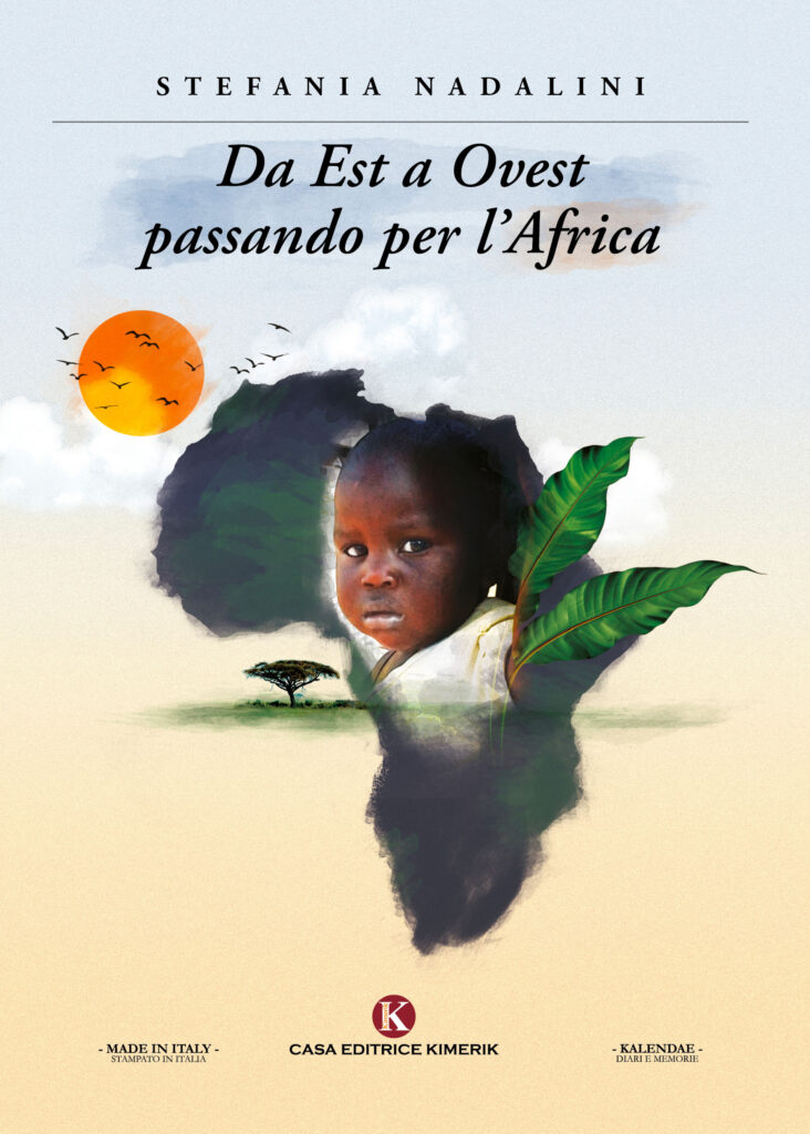 Book Cover: Da Est a Ovest passando per l'Africa di Stefania Nadalini - SEGNALAZIONE