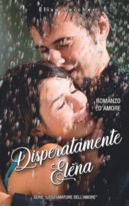 Book Cover: Disperatamente Elèna di Elisa Larcher - Review Tour - RECENSIONE