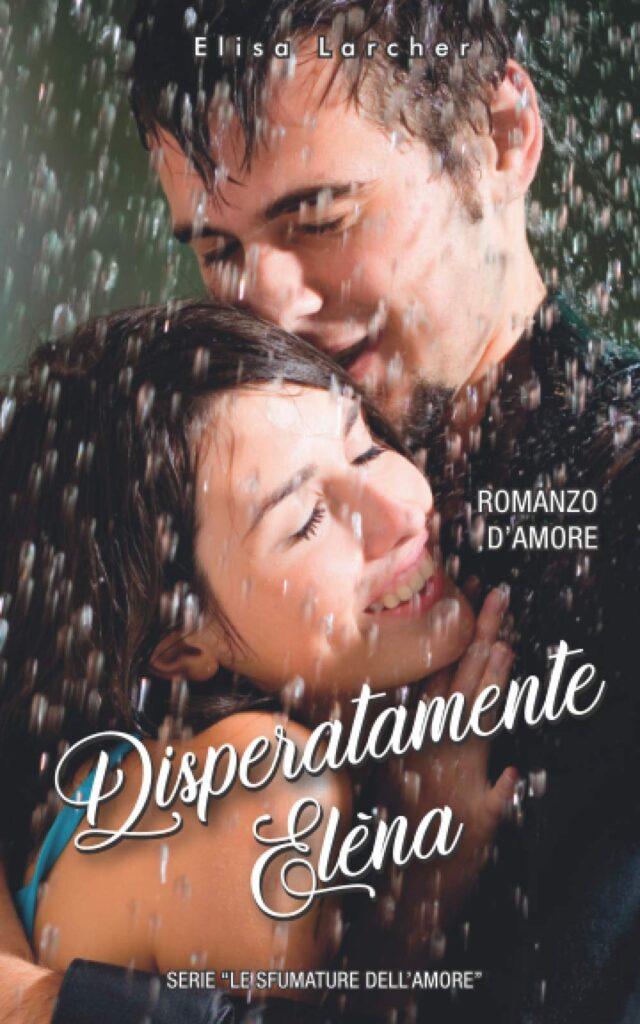 Book Cover: Disperatamente Elèna di Elisa Larcher - Review Tour - RECENSIONE
