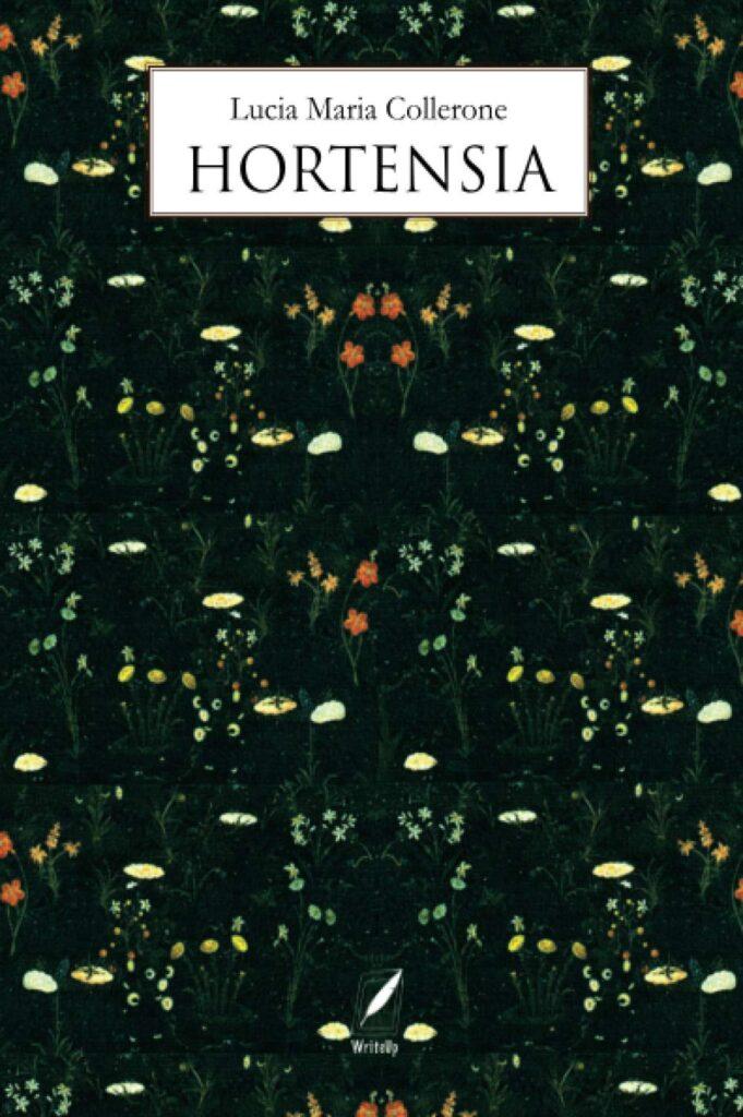 Book Cover: Hortensia di Lucia Maria Collerone - SEGNALAZIONE
