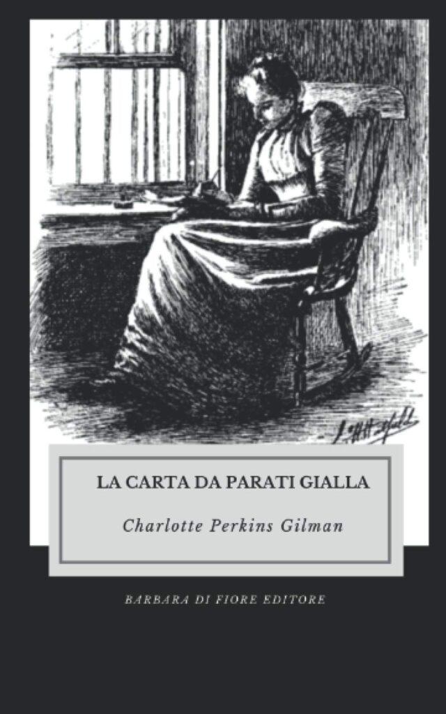 Book Cover: La carta da parati gialla di Charlotte Perkins Gilman - RECENSIONE