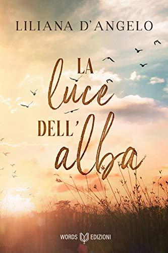 La luce dell'alba di Liliana D'Angelo –  RECENSIONE