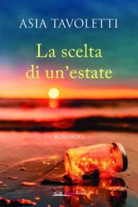 Book Cover: La scelta di un'estate di Asia Tavoletti - SEGNALAZIONE