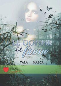 Book Cover: Le donne del fiume di Tala Masca - RECENSIONE