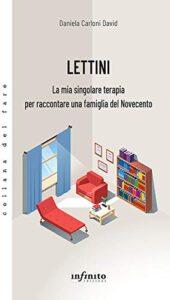 Book Cover: Lettini. La mia singolare terapia per raccontare una famiglia del Novecento di Daniela David - BLOG TOUR