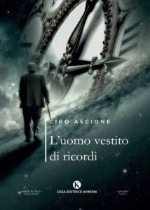 Book Cover: L'uomo vestito di ricordi di Ciro Ascione - SEGNALAZIONE