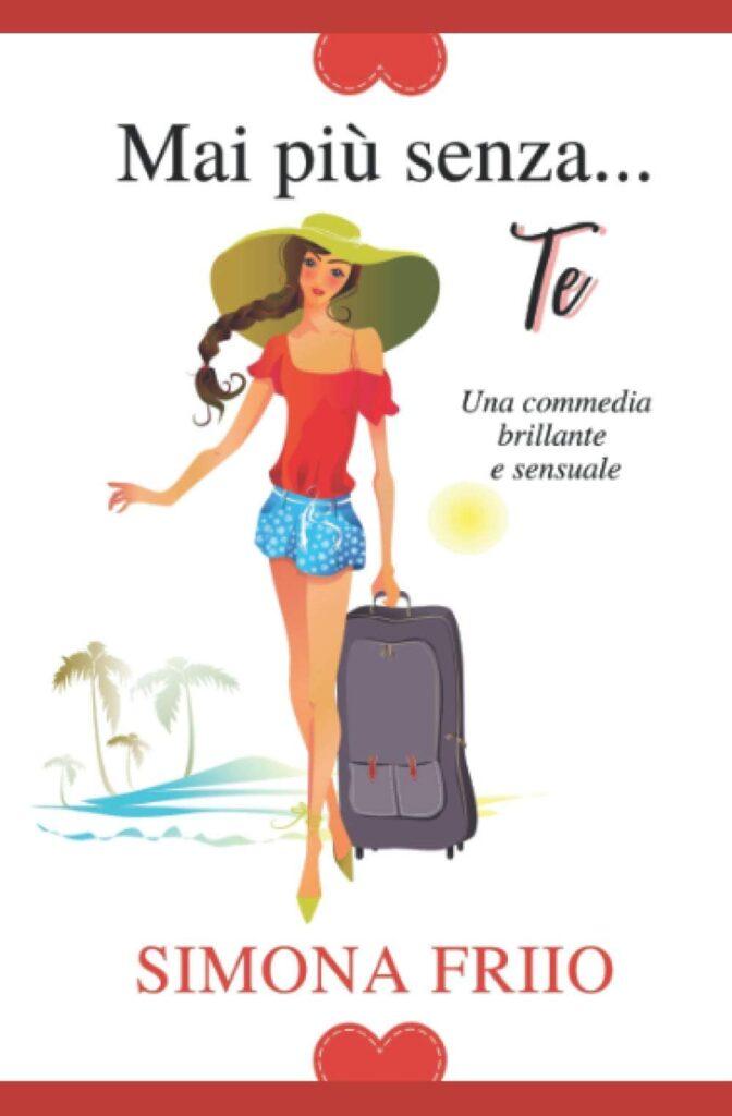 Book Cover: Mai più senza te di Simona Friio - RECENSIONE