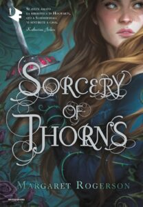 Book Cover: Sorcery of Thorns di Margaret Rogerson - RECENSIONE