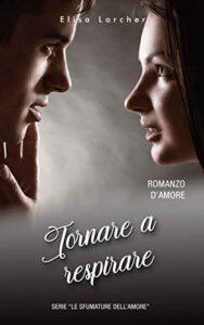 Book Cover: Tornare a respirare di Elisa Larcher - RECENSIONE