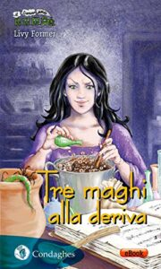 Book Cover: Tre maghi alla deriva di Livy Former - RECENSIONE