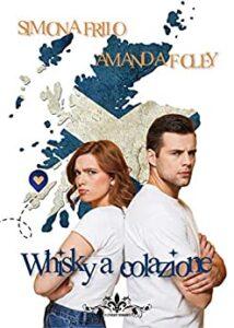 Book Cover: Whisky a colazione di Simona Friio e Amanda Foley - SEGNALAZIONE