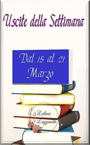 Book Cover: Uscite della Settimana dal 15 al 21 Marzo
