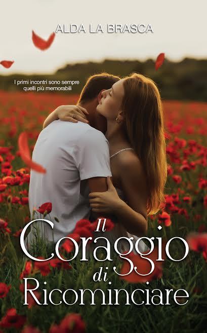 Book Cover: Il coraggio di ricominciare di Alda La Brasca - COVER REVEAL
