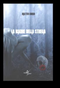 Book Cover: La madre della strega di Matteo Corso - RECENSIONE