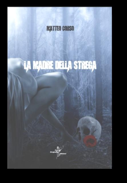 La madre della strega di Matteo Corso – RECENSIONE