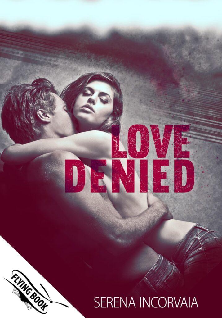 Book Cover: Love Denied di Serena Incorvaia - SEGNALAZIONE