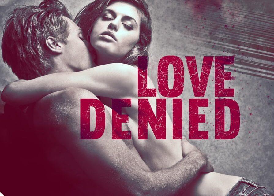 Love Denied di Serena Incorvaia – SEGNALAZIONE