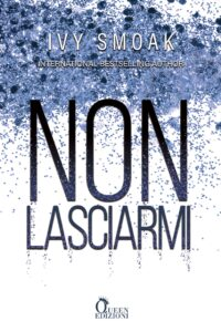 Book Cover: Non lasciarmi di Ivy Smoak - COVER REVEAL
