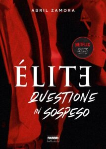 Book Cover: Élite. Questione in sospeso di Abril Zamora - SEGNALAZIONE