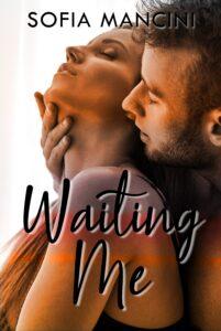 Book Cover: Waiting me di Sofia Mancini - SEGNALAZIONE