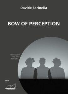 Book Cover: Bow of perception di Davide Farinella - SEGNALAZIONE