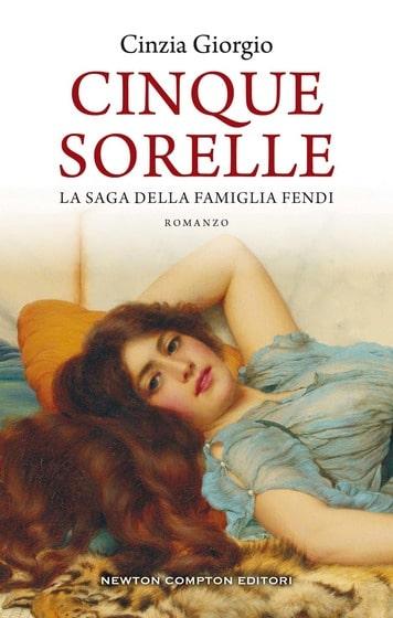 Book Cover: Cinque sorelle. La saga della famiglia Fendi di Cinzia Giorgio - SEGNALAZIONE