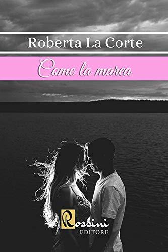 Come la marea di Roberta La Corte – SEGNALAZIONE
