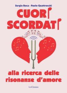 Book Cover: CUORI SCORDATI. Alla ricerca delle risonanze d'amore di Sergio Roca & Paolo Quattrocchi - SEGNALAZIONE