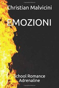 Book Cover: Emozioni, School Romance Adrenaline di Christian Malvicini - RECENSIONE