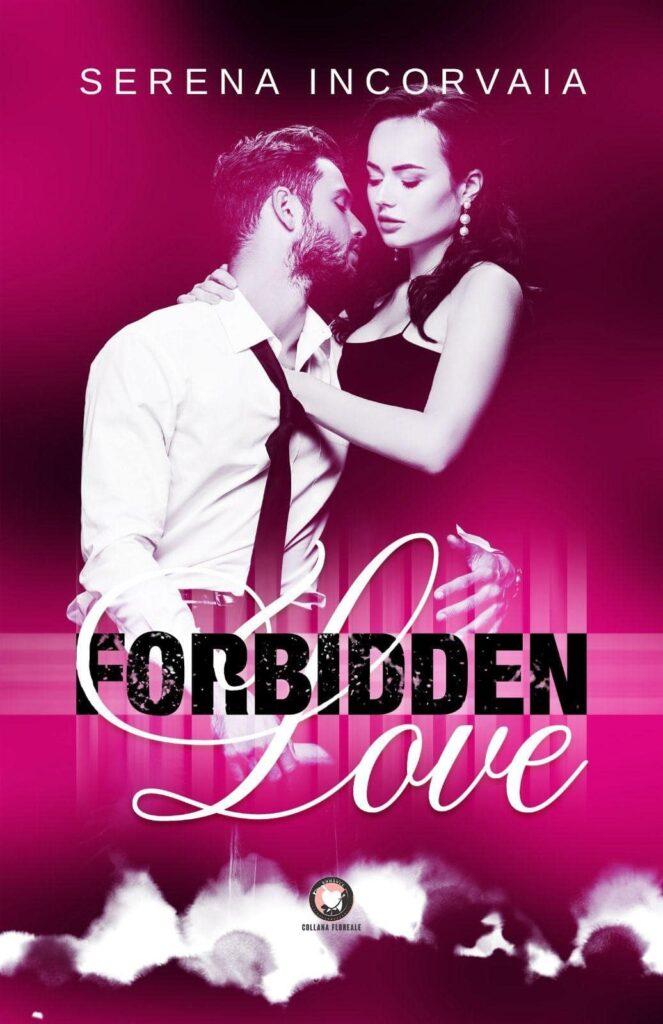 Book Cover: Forbidden Love di Serena Incorvaia - SEGNALAZIONE