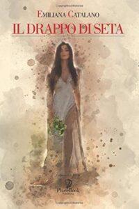 Book Cover: Il drappo di seta di Emiliana Catalano - RECENSIONE