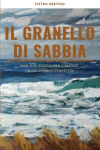 Book Cover: Il granello di sabbia di Pietro Bertino - SEGNALAZIONE