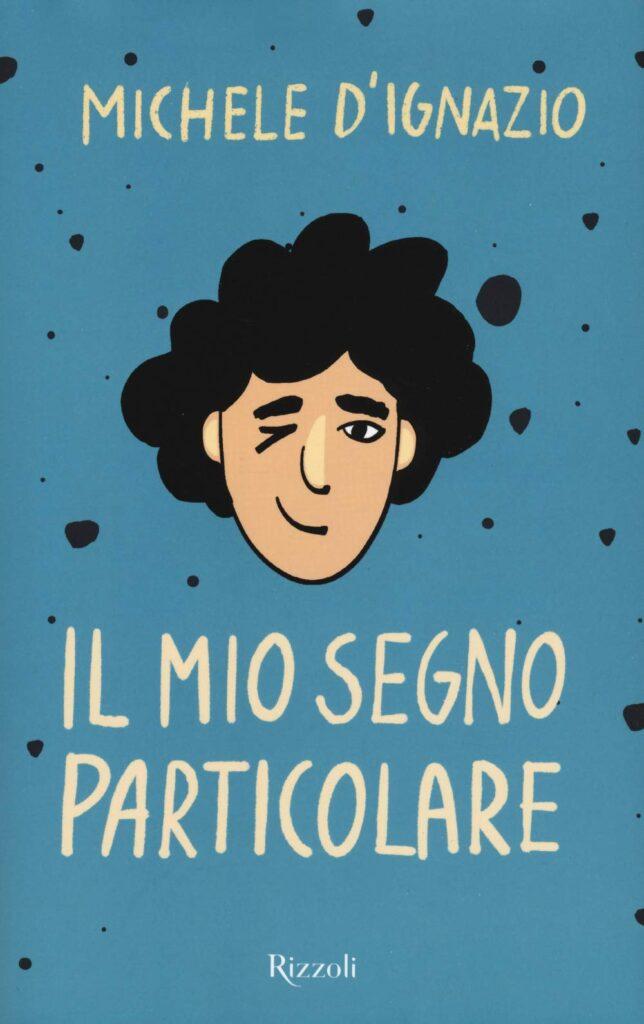 Book Cover: Il mio segno particolare di Michelo D'Ignazio - ANTEPRIMA