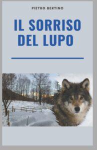 Book Cover: Il sorriso del lupo di Pietro Bertino - SEGNALAZIONE
