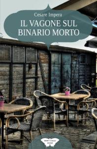 Book Cover: Il vagone sul binario morto di Cesare Impera - SEGNALAZIONE