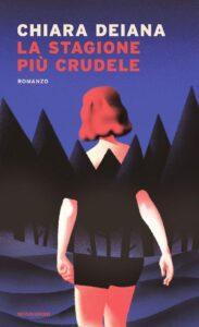 Book Cover: La stagione più crudele di Chiara Deiana - RECENSIONE