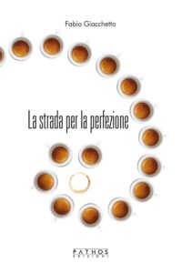 Book Cover: La strada per la perfezione di Fabio Giacchetto - SEGNALAZIONE