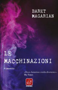 Book Cover: Le macchinazioni di Baret Magarian - RECENSIONE