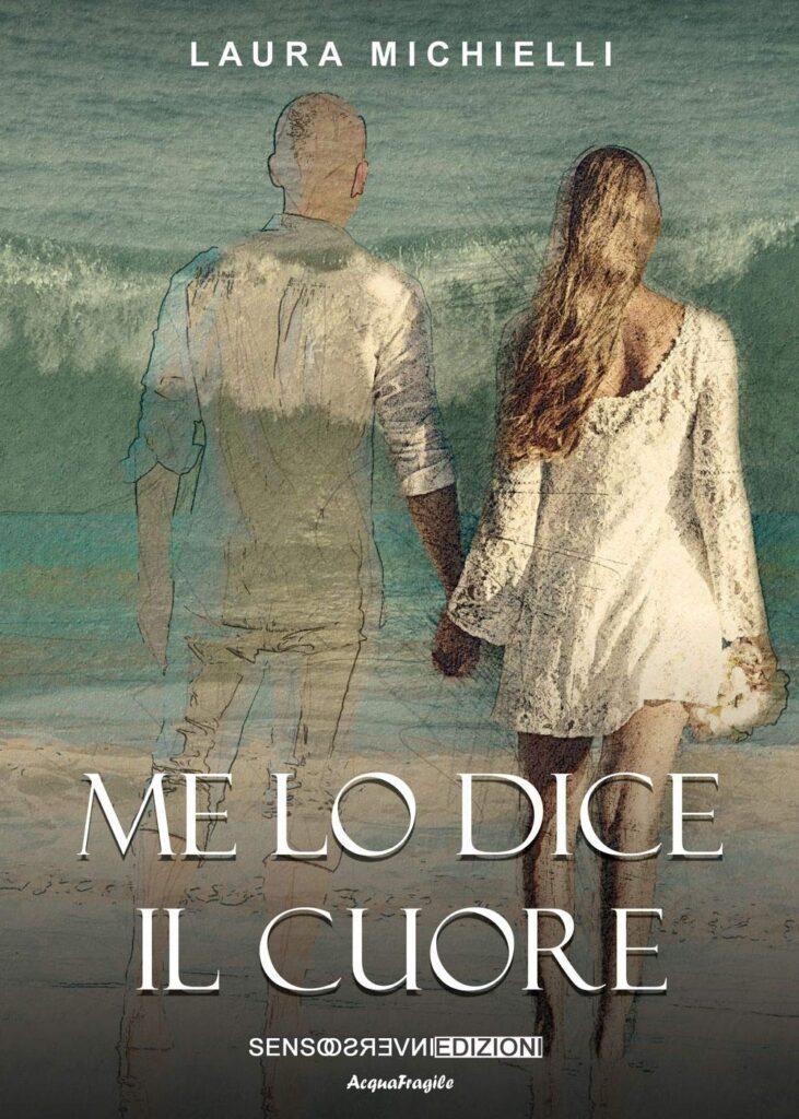Book Cover: Me lo dice il cuore di Laura Michielli - SEGNALAZIONE