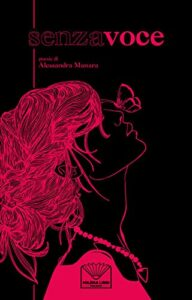 Book Cover: Senza Voce di Alessandra Manara - SEGNALAZIONE
