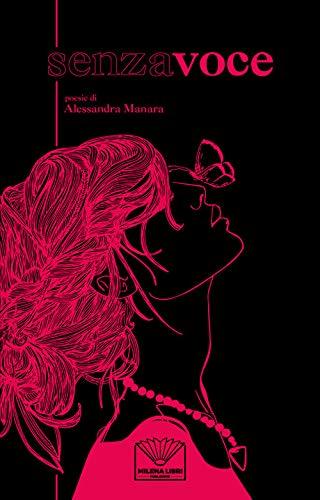 Senza Voce di Alessandra Manara – SEGNALAZIONE