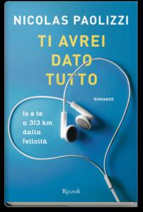 Book Cover: Ti avrei dato tutto di Nicolas Paolizzi - SEGNALAZIONE