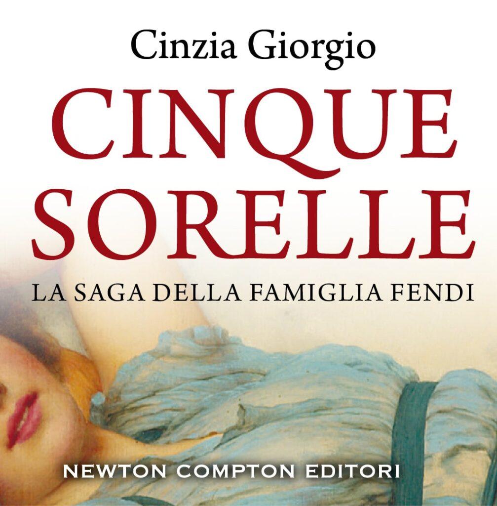 Book Cover: Cinque sorelle. La saga della famiglia Fendi di Cinzia Giorgio - RECENSIONE