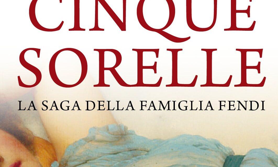 Cinque sorelle. La saga della famiglia Fendi di Cinzia Giorgio – RECENSIONE