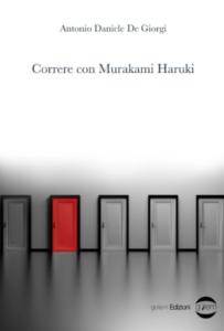 Book Cover: Correre con Murakami Haruki di Antonio Daniele De Giorgi - ANTEPRIMA