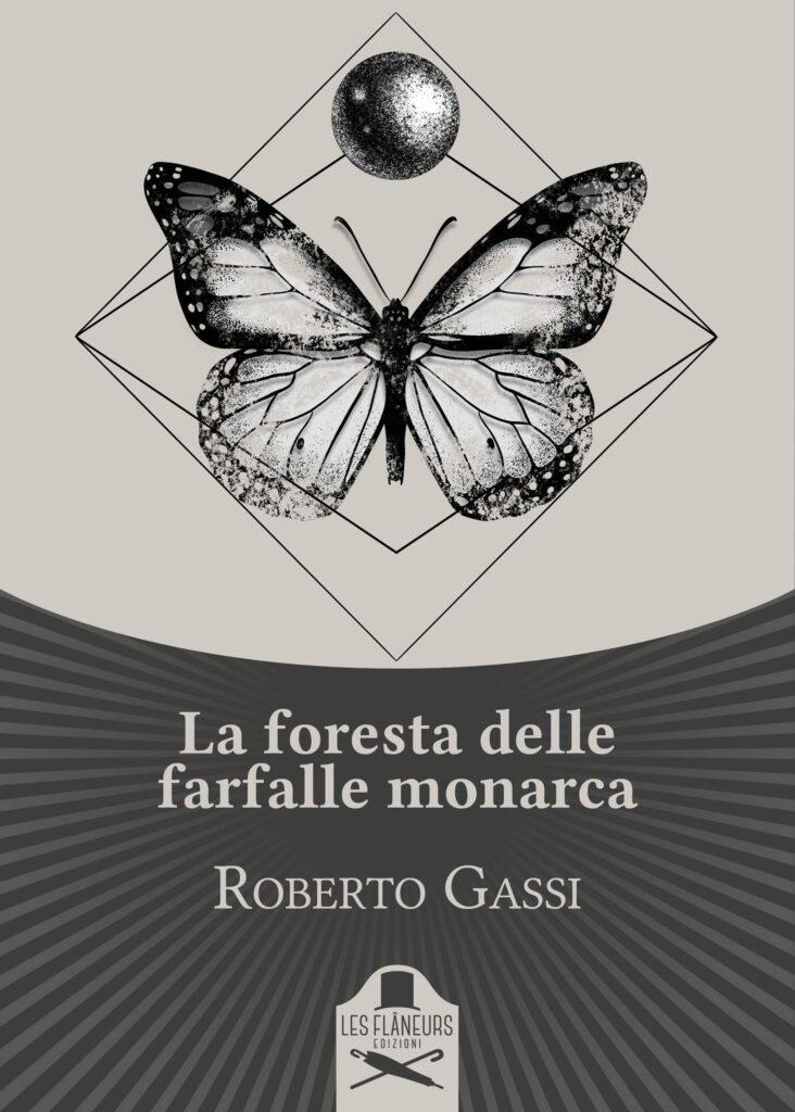 Book Cover: La foresta delle farfalle monarca di Roberto Gassi - ANTEPRIMA